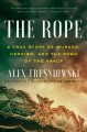 Go to record The rope : a true story of murder, heroism, and the dawn o...