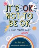 Go to record It's OK not to be OK : a guide to well-being