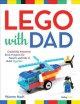 Go to record LEGO℗ with dad : creatively awesome brick projects for par...