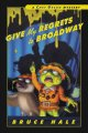 Go to record Give my regrets to Broadway : from the tattered casebook o...