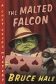 Go to record The malted falcon : from the tattered casebook of Chet Gec...