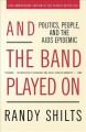 Go to record And the band played on : politics, people, and the AIDS ep...