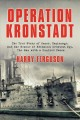 Go to record Operation Kronstadt : the true story of honor, espionage, ...