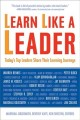 Go to record Learn like a leader : today's top leaders share their lear...