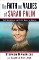 Go to record The faith and values of Sarah Palin : [what she believes a...