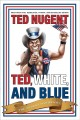 Go to record Ted, white, and blue : the Nugent manifesto