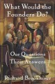Go to record What would the founders do? : our questions, their answers